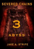 "Book cover ""Severed Chains: Abyss (book 3)"""
