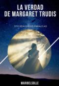 """Cubierta del libro """"La verdad de Margaret Trudis"""""""