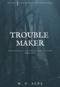 "Cubierta del libro ""Trouble Maker"""