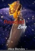 "Book cover ""Rejected Love"""