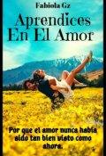 """Cubierta del libro """"Aprendices En El Amor"""""""