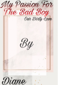 "Book cover ""My passion for the bad boy ( Our Dirty Love) """