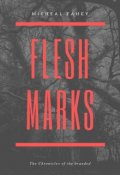 """Book cover """"Flesh Marks: Chronicles of the Branded (vol.1)"""""""
