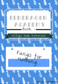 """Book cover """"Pendragon Academy: Fangs for nothing..."""""""