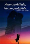 "Cubierta del libro ""Amor Prohibido. No Tan Prohibido """