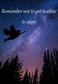 """Обложка книги """"Remember not to get to close to stars """""""