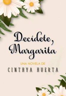 """Libro. """"Decídete, Margarita"""" Leer online"""