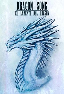 """Libro. """"Dragon Song """"El lamento del Dragón"""""""" Leer online"""