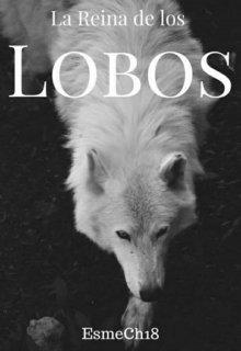 """Libro. """"La Reina De Los Lobos"""" Leer online"""
