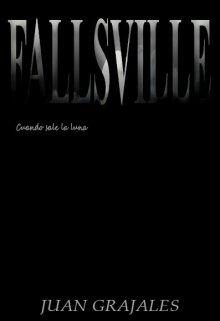 """Libro. """"Fallsville: cuando sale la luna."""" Leer online"""