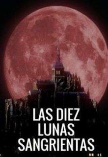 "Libro. ""Las diez lunas sangrientas"" Leer online"