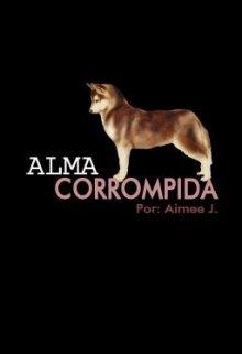 "Libro. ""Alma Corrompida"" Leer online"