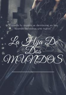 """Libro. """"La Hija De Dos Mundos"""" Leer online"""