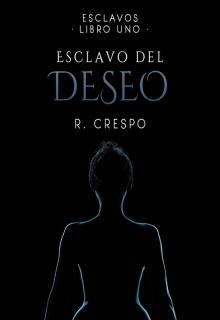 """Libro. """"Esclavo del deseo: Esclavos 1"""" Leer online"""