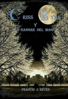 """Libro. """"Criss Ryan y la sangre del mago"""" Leer online"""