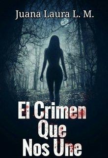 """Libro. """"El Crimen Que Nos Une """" Leer online"""