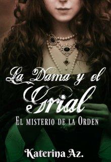 """Libro. """"La dama y el Grial I: El misterio de la orden"""" Leer online"""