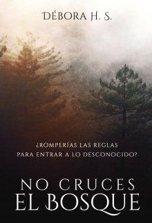 """Libro. """"No cruces el Bosque"""" Leer online"""