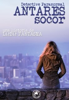 "Libro. ""Antares Socor, Detective Paranormal"" Leer online"