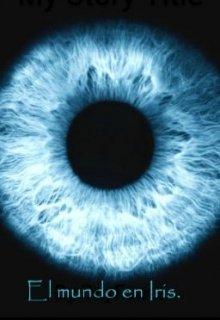 """Libro. """"El mundo en Iris."""" Leer online"""