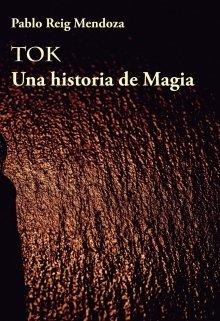 """Libro. """"Tok. Una historia de Magia"""" Leer online"""