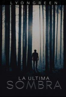 """Libro. """"La Última Sombra"""" Leer online"""