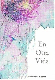 """Libro. """"En Otra Vida"""" Leer online"""