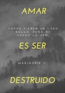 """Libro. """"Amar es ser destruido."""" Leer online"""