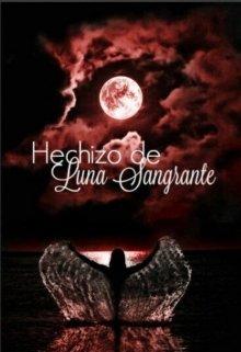 """Libro. """"Hechizo de Luna Sangrante"""" Leer online"""