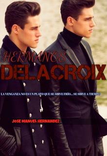"""Libro. """"Hermanos Delacroix"""" Leer online"""