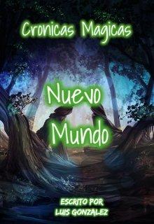"""Libro. """"Crónicas mágicas: Nuevo mundo"""" Leer online"""