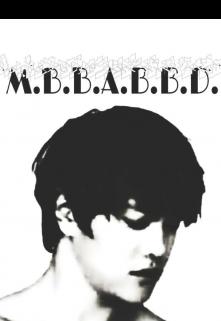 """Книга. """"M.B.B.A.B.B.D"""" читать онлайн"""
