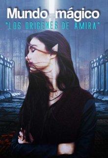 """Libro. """"Un Mundo Mágico.- Los Orígenes de Amira"""" Leer online"""