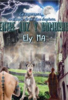"""Libro. """"Entre Luz Y Sombras"""" Leer online"""