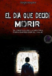 """Libro. """"El Día Que Decidí Morir"""" Leer online"""