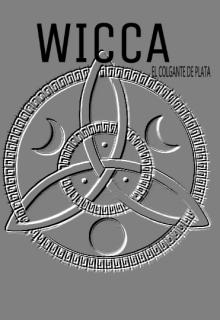 """Libro. """"Wicca (el colgante de plata)"""" Leer online"""