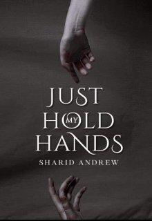 """Libro. """"Just Hold My Hands"""" Leer online"""