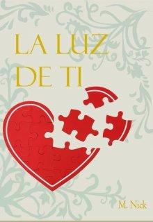 """Libro. """"La Luz De Ti"""" Leer online"""