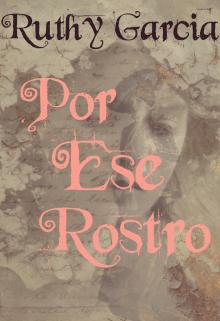 """Libro. """"Por Ese Rostro"""" Leer online"""