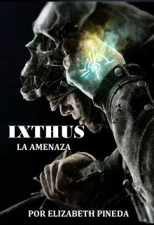 """Libro. """"Ixthus 2 La Amenaza"""" Leer online"""