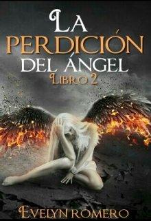 """Libro. """"La perdición del Ángel [libro #2]"""" Leer online"""