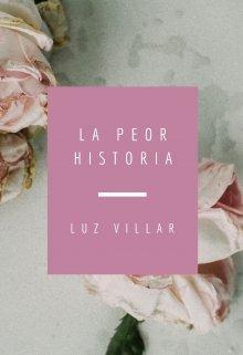 """Libro. """"La Peor Historia"""" Leer online"""