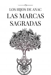 """Libro. """"Los Hijos de Anac y las Marcas Sagradas"""" Leer online"""