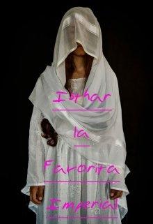"""Libro. """"La Leyenda de Isthar #1. Isthar, La Favorita Imperial"""" Leer online"""