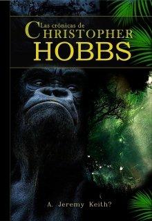 "Libro. ""Las crónicas de Christopher Hobbs"" Leer online"