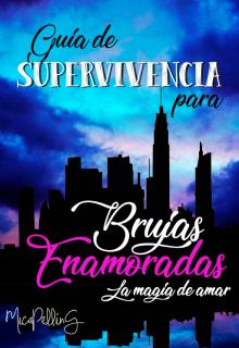 """Libro. """"Guía de Supervivencia para Brujas Enamoradas"""" Leer online"""
