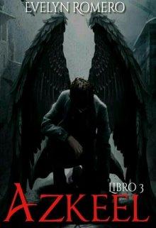 """Libro. """"Azkeel /el hijo del Diablo [libro #3 ]"""" Leer online"""