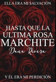 """Libro. """"Hasta que la última rosa marchite"""" Leer online"""