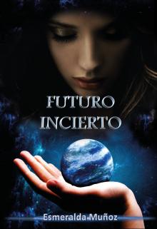 """Libro. """"Futuro incierto """" Leer online"""