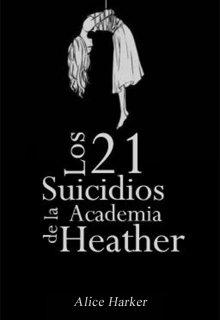 """Libro. """"Los 21 Suicidios de la Academia Heather"""" Leer online"""